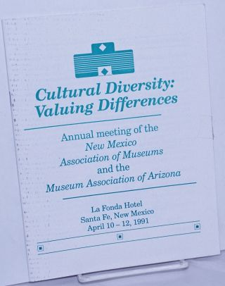 Cultural Diversity: valuing differences annual meeting of the New Mexico Association of Museums &...