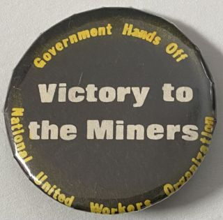 Government hands off / Victory to the Miners / National United Workers Organization [pinback button