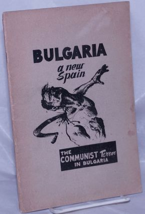 Bulgaria, a new Spain: The Communist terror in Bulgaria