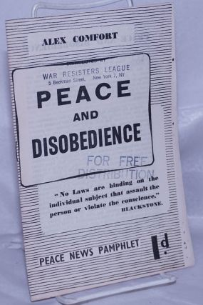 Peace and Disobedience. Alex Comfort