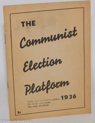 The Communist election platform, 1936 [Version printed for Illinois]. Communist Party. National...