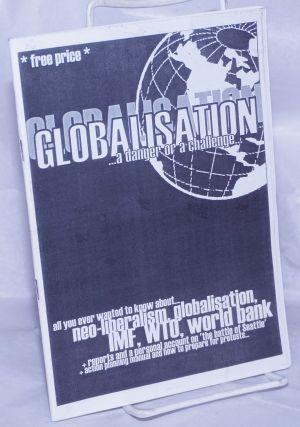 Globalisation...a danger or a challenge...all you ever wanted to know about...new-liberalism,...