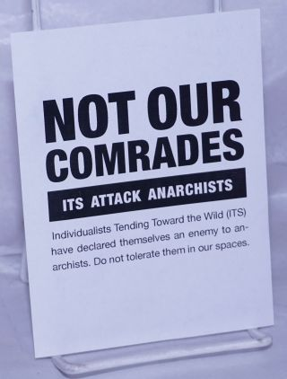 Not Our Comrades: ITS Attack Anarchists [handbill