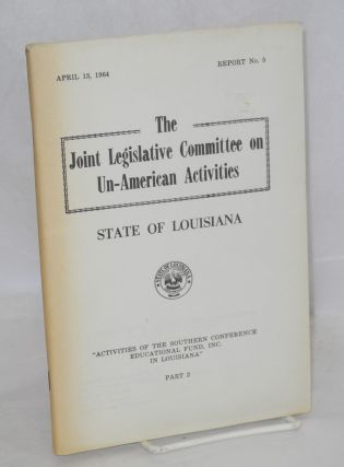 Activities of the Southern Conference Educational Fund, Inc. in Lousiana; Part 1, November 19, 1963, and Part 2, April 13, 1964