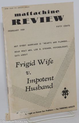 Mattachine Review: vol. 5, #2, February, 1959: Frigid Wife v. Impotent Husband. Hal Call, Mrs....