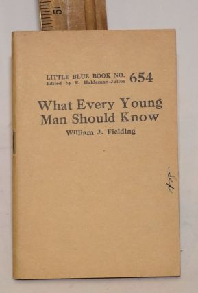 What every young man should know. William J. Fielding