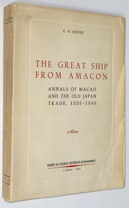 The Great Ship from Amacon: Annals of Macao and the Old Japan Trade, 1555-1640. C. R. Boxer