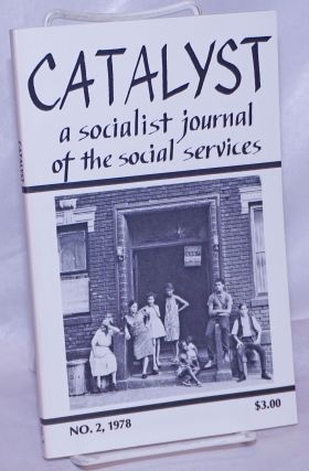 Catalyst, a socialist journal of the social services. 1978, No. 2