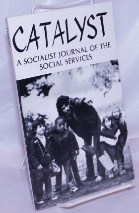 Catalyst, a socialist journal of the social services. 1983, No. 15