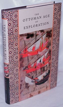 The Ottoman Age of Exploration. Giancarlo Casale
