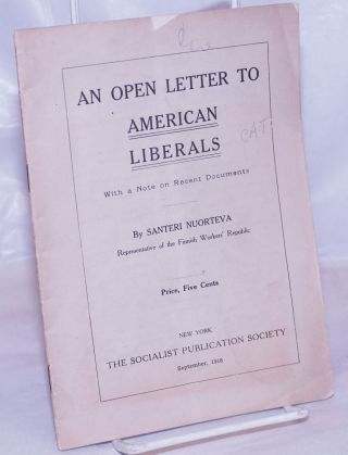 An open letter to American liberals, with a note on recent documents. Santeri Nuorteva