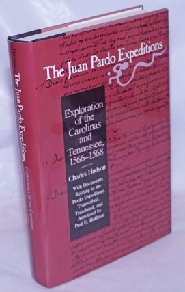 The Juan Pardo Expeditions; Exploration of the Carolinas and Tennessee, 1566-1568. With Documents...