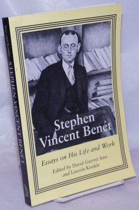 Stephen Vincent Benét: essays on his life and work. Stephen Vincent Benét, David Garrett...