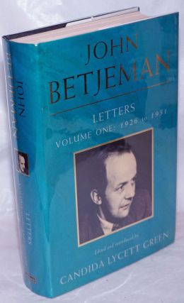 John Betjeman Letters: vol. 1; 1026 to 1951. John Betjeman, edited and, Candida Lycett Green