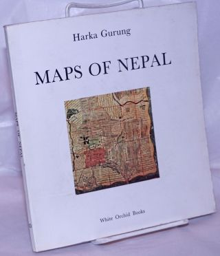 Maps of Nepal; Inventory and Evaluation. Harka Gurung