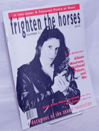 Frighten the Horses: a document of the sexual revolution #11, Winter 1993: Aileen Wournos,...