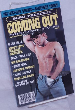 Beau presents Coming Out: first-time tales; #1, January 1994; Hot first-time stories - remember...