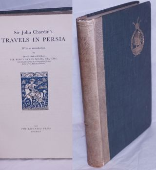 Sir John Chardin's Travels in Persia. Sir John Chardin, Sir Percy Sykes