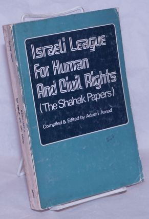 Israeli League for Human and Civil Rights, The Shahak papers. Adnan Amad, Ed