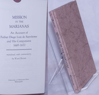 Mission in the Marianas: An account of Father Diego Luis de Sanvítores and his companions,...
