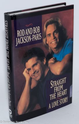 Straight from the Heart: a love story. Rod and Bob Jackson-Paris