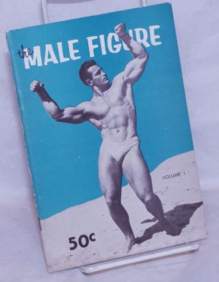 The Male Figure: vol. 1 [issue #1]. Rlee Brewer Bruce of Los Angeles Bob McCune, Bill Brinkley,...