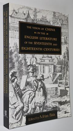 Vision of China in the English Literature of the Seventeenth and Eighteenth Centuries