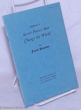 Addenda to Secret Forces that Change the World (Preface to the Fourth Printing). Frank Bowman