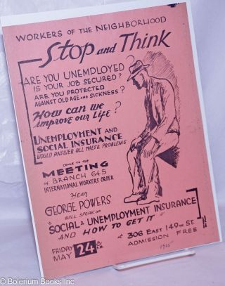 Workers of the neighborhood - stop and think, are you unemployed? Is your job secured? Are you...