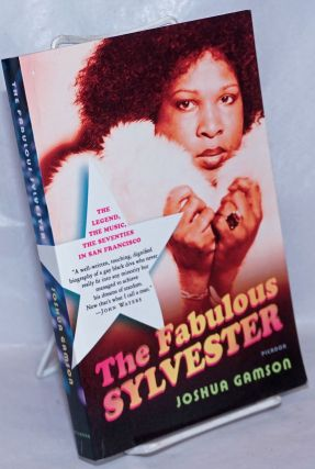 The Fabulous Sylvester: the legend, the music, the seventies in San Francisco. Sylvester, Joshua...