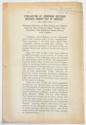 No. 1 publication of Armenian National Defence Committee of America. Wholesale Massacre of Men,...