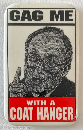 Gag Me With a Coat Hanger [pinback button depicting Supreme Court Chief Justice William Rehnquist