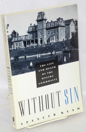 Without sin; the life and death of the Oneida Community. Spencer Klaw