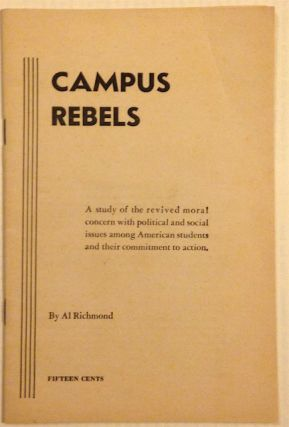 Campus rebels; a study of the revived moral concern with political and social issues among American students and their commitment to action.