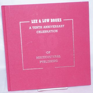 Lee and Low Books: A Tenth Anniversary Celebration of Multicultural Publishing