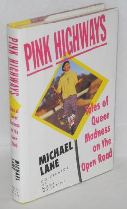 Pink Highways: tales of queer madness on the open road. Michael Lane