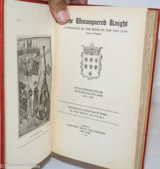 The Unconquered Knight; A Chronicle of the Deeds of Don Pero Nino, Count of Buelna. By his standard-bearer, Gutierre Diaz de Gamez (1431-1449). Translated and selected from El Vitorial by Joan Evans