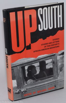 Up South; stories, studies, and letters of this century's black migrations. Malaika Adero, ed