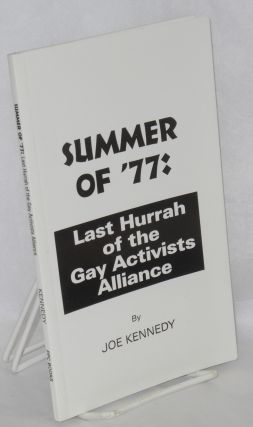 Summer of '77: last hurrah of the Gay Activists Alliance. Joe Kennedy