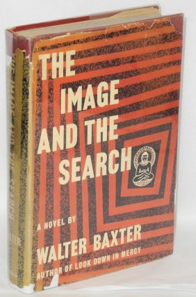 The Image and the Search: a novel. Walter Baxter