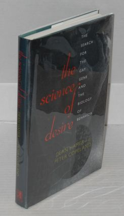 The Science of Desire: the search for the gay gene and the biology of behavior. Dean Hamer, Peter...