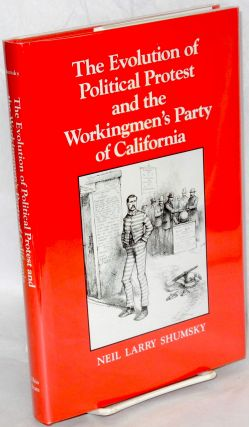 The evolution of political protest and the Workingmen's Party of California