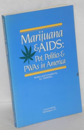 Marijuana & AIDS: pot, politics & PWAs in America. R. C. Randall