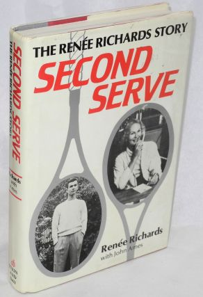 Second serve; the Renée Richards story. Renée Richards, John Ames