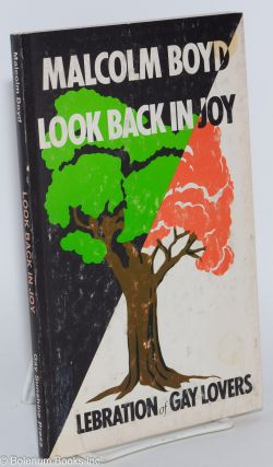 Look Back in Joy: celebration of gay lovers. Malcolm Boyd