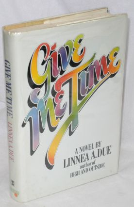 Give Me Time: a novel. Linnea A. Due