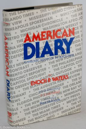 American diary; a personal history of the black press. Enoch P. Waters