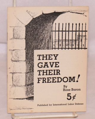 They gave their freedom! Rose Baron
