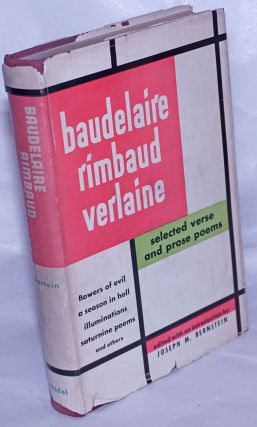 Baudelaire, Rimbaud, Verlaine; selected verse and prose poems. Arthur Rimbaud, edited, Paul...