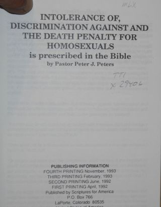 Death penalty for homosexuals is prescribed in the Bible. [Interior title:] Intolerance of, discrimination against and the death penalty for homosexuals is prescribed in the Bible